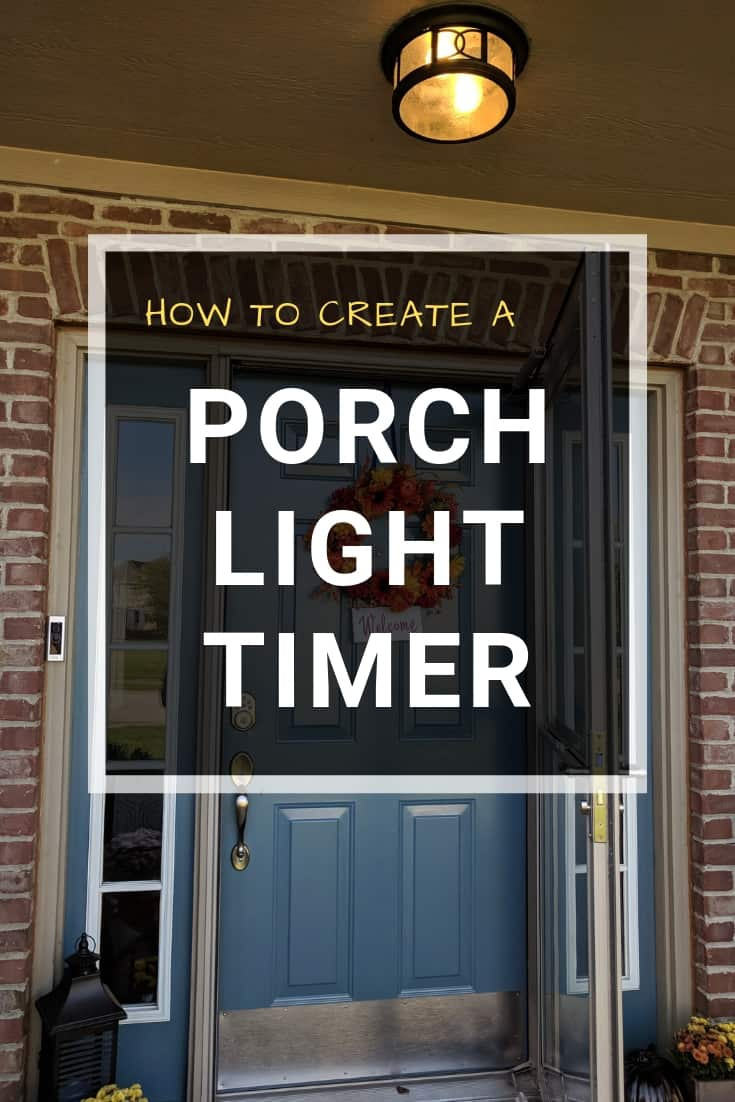 Porch Light Timer - 3 Easy Solutions You Can Install Today