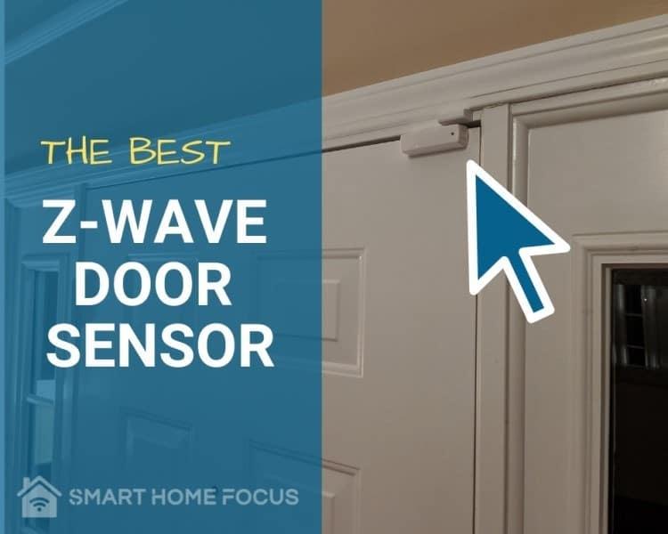 Best Z-Wave Door Sensor