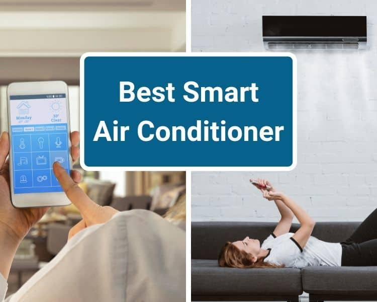 Top 5 Best Smart Air Conditioners To Save Money Smart