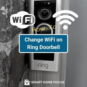 how to change wifi on ring doorbell and cameras